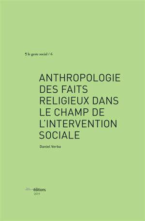 Anthropologie des faits religieux dans le champ de l'intervention sociale