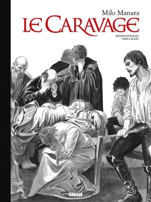 Le Caravage : édition intégrale noir & blanc