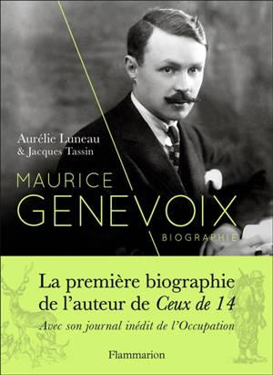 Maurice Genevoix : biographie. Suivi de Notes des temps humiliés
