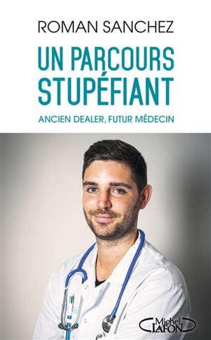 Un parcours stupéfiant : ancien dealer, futur médecin