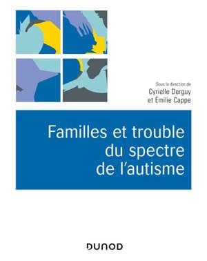 Familles et troubles du spectre de l'autisme