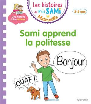 Sami apprend la politesse : petite-moyenne sections, 3-5 ans