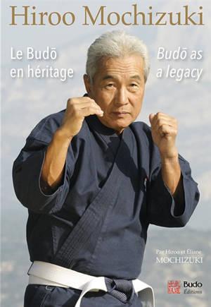 Le budô en héritage = Budô as a legacy