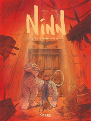 Ninn. Volume 4, La cathédrale de fer