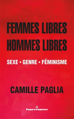Femmes libres, hommes libres : sexe, genre, féminisme