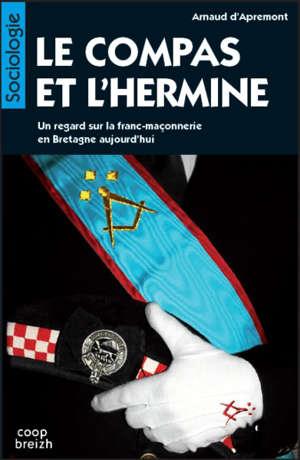 Le compas et l'hermine : un regard sur la franc-maçonnerie en Bretagne aujourd'hui
