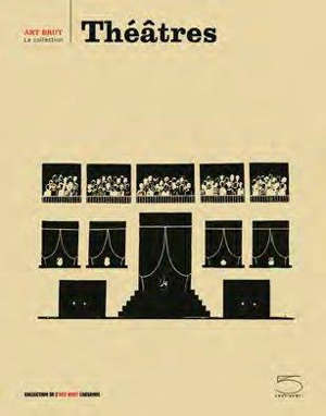 Théâtres : 4e biennale de l'art brut