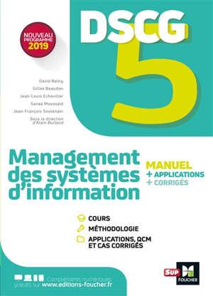 DSCG 5 management des systèmes d'information : manuel + applications + corrigés : nouveau programme 2019