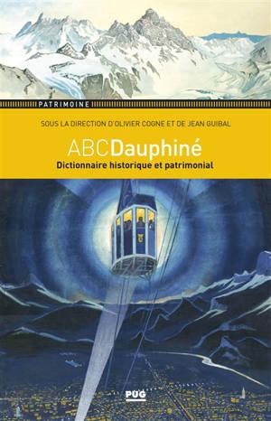 ABCDauphiné : dictionnaire historique et patrimonial du Dauphiné