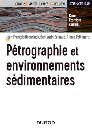 Pétrographie et environnements sédimentaires : cours et exercices dirigés