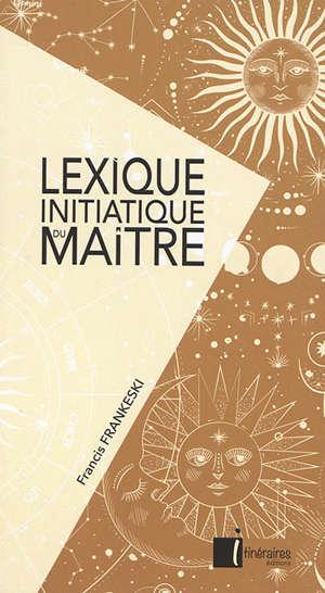 Lexique initiatique du maître
