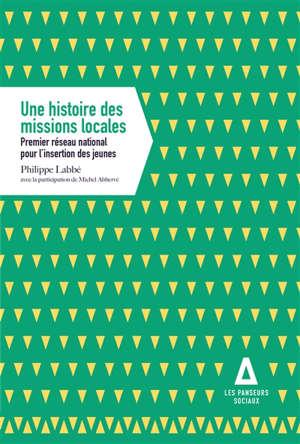 Une histoire des missions locales : premier réseau national pour l'insertion des jeunes