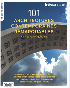 Festin (Le), hors série, 101 architectures contemporaines remarquables en Nouvelle-Aquitaine