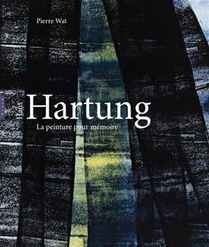 Hans Hartung : la peinture pour mémoire