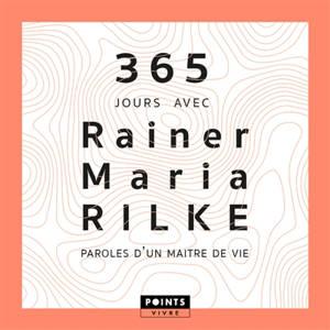 365 jours avec Rainer Maria Rilke : paroles d'un maître de vie