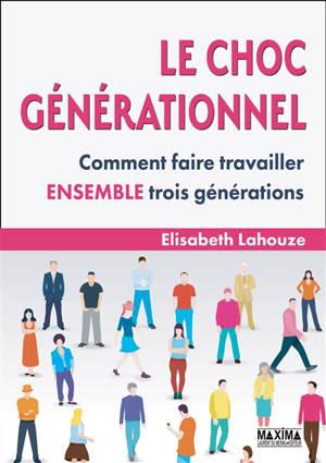 Le choc générationnel : comment faire travailler ensemble trois générations