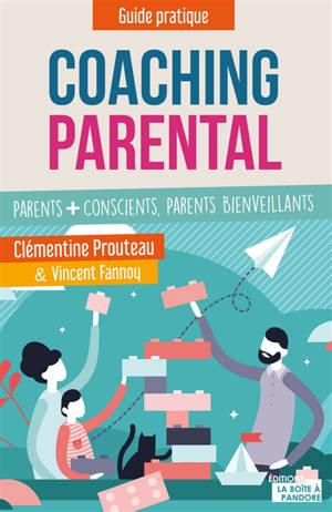 Coachinf parental : parents + conscients, parents bienveillants