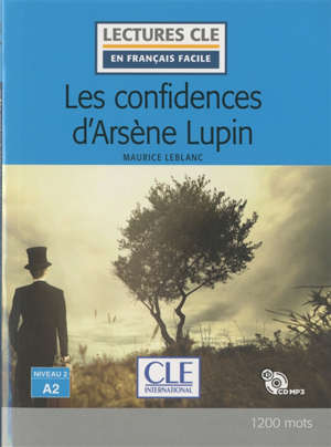 Arsène Lupin, Les confidences d'Arsène Lupin