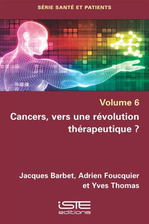 Cancers, vers une révolution thérapeuthique ?