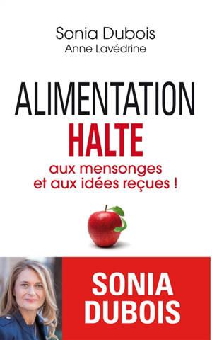 Alimentation : halte aux mensonges et aux idées reçues !