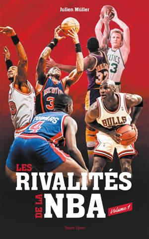 Les rivalités de la NBA. Volume 1