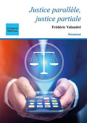 Justice parallèle, justice partiale