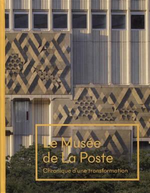 Le Musée de la Poste : chronique d'une transformation