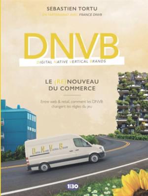 DNVB : le (re)nouveau du commerce : entre web & retail, comment les DNVB changent les règles du jeu