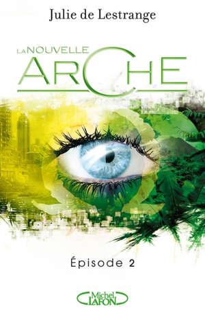 La nouvelle arche. Volume 2