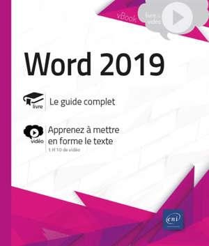 Word 2019 : le guide complet, apprenez à mettre en forme le texte