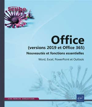 Office versions 2019 et Office 365 : nouveautés et fonctions essentielles : Word, Excel, PowerPoint et Outlook