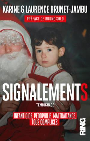 Signalements : infanticide, pédophilie, maltraitance, tous complices : témoignage