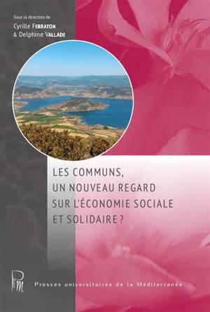 Les communs, un nouveau regard sur l'économie sociale et solidaire ?