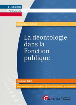 La déontologie dans la fonction publique : catégories A+, A, B et C