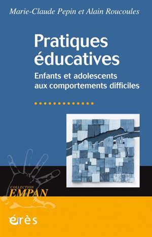 Pratiques éducatives : enfants et adolescents aux comportements difficiles