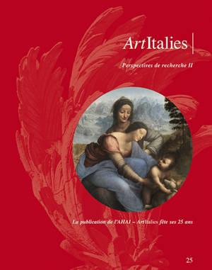 Art Italies : la revue de l'AHAI. n° 25, Perspectives de recherche (2) : actualités de la recherche en histoire de l'art italien : actes de la journée d'études, INHA, 21 juin 2018