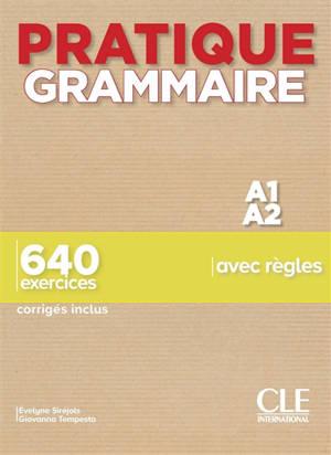 Pratique grammaire A1-A2 : 640 exercices avec règles : corrigés inclus
