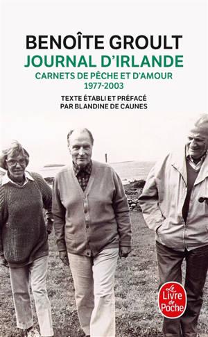 Journal d'Irlande : carnets de pêche et d'amour, 1977-2003