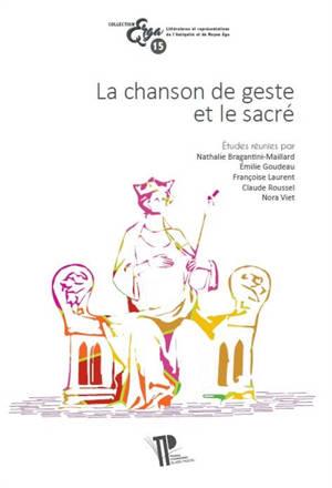 La chanson de geste et le sacré : actes du Xe colloque international de la société Rencesvals, Clermont-Ferrand, 18-20 octobre 2017