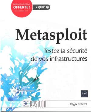 Metasploit : testez la sécurité de vos infrastructures