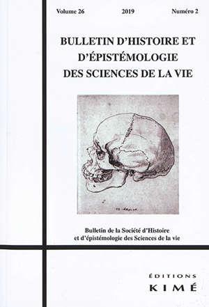 Bulletin d'histoire et d'épistémologie des sciences de la vie. n° 26-2