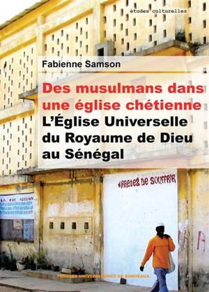 Des musulmans dans une église chrétienne : l'Eglise universelle du royaume de Dieu au Sénégal