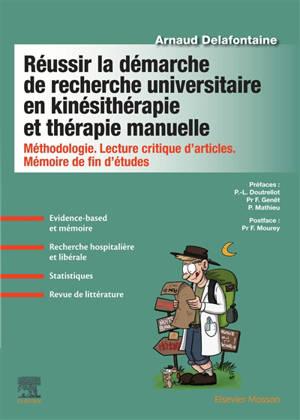 Réussir la démarche de recherche en kinésithérapie et thérapie manuelle : méthodologie, lecture critique d'articles, mémoire de fin d'études