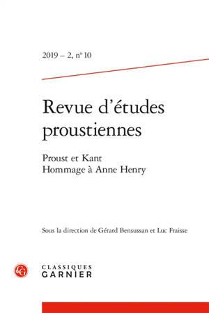Revue d'études proustiennes. n° 10, Proust et Kant : hommage à Anne Henry
