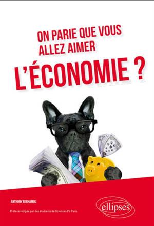 On parie que vous allez aimer l'économie ?