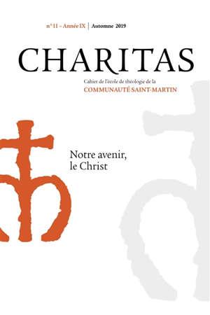 Charitas : cahier annuel de l'école de théologie. n° 11, Notre avenir, le Christ