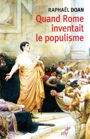 Quand Rome inventait le populisme