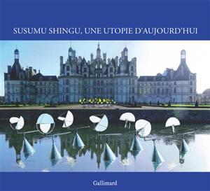 Susumu Shingu, une utopie d'aujourd'hui : exposition, Domaine national de Chambord, du 6 octobre 2019 au 15 mars 2020