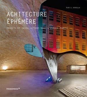 Architecture éphémère : projets et installations dans l'espace public