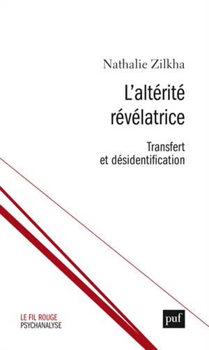 L'altérité révélatrice : transfert et désidentification